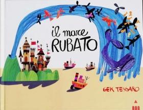 IL MARE RUBATO - GEK TESSARO